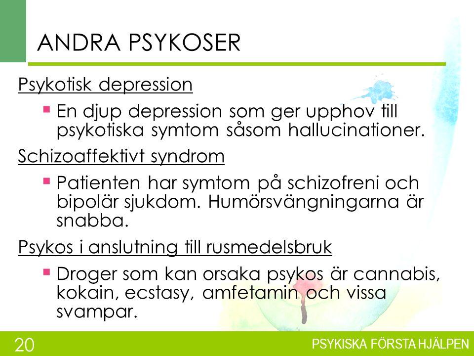 PSYKISKA FÖRSTA HJÄLPEN LÄKEMEDELSBEHANDLING VID BIPOLÄR SJUKDOM Bipolär sjukdom behandlas primärt med läkemedel som stabiliserar sinnesstämningen.