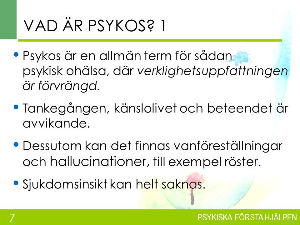 PSYKISKA FÖRSTA HJÄLPEN VAD ÄR PSYKOS.