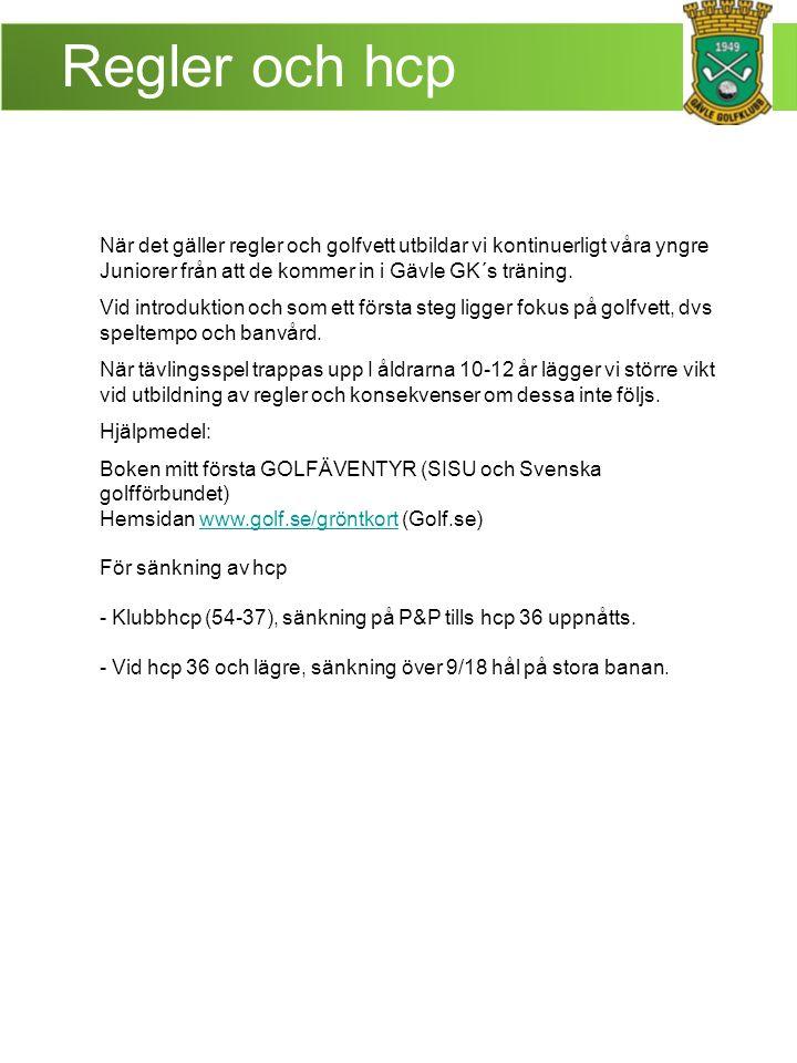Regler och hcp När det gäller regler och golfvett utbildar vi kontinuerligt våra yngre Juniorer från att de kommer in i Gävle GK´s träning.
