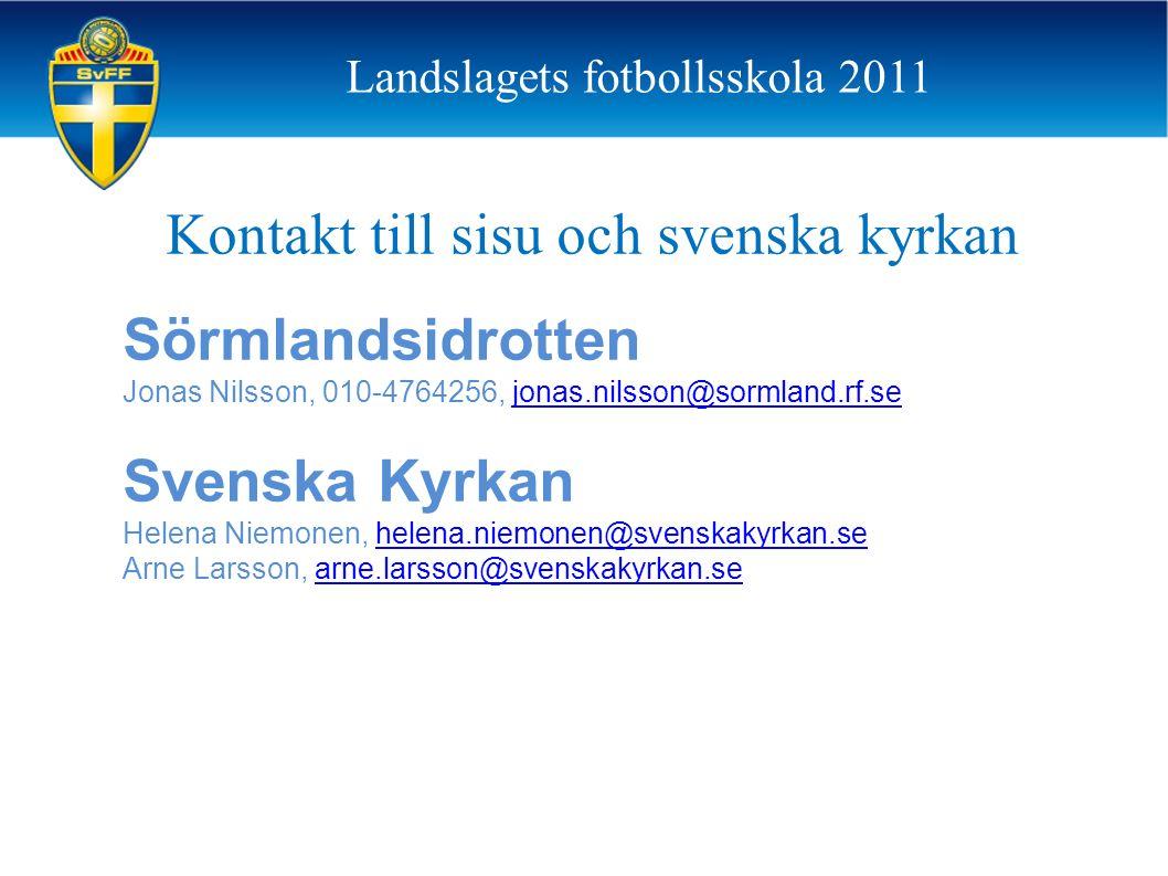 Kontakt till sisu och svenska kyrkan Sörmlandsidrotten Jonas Nilsson, 010-4764256, jonas.nilsson@sormland.rf.sejonas.nilsson@sormland.rf.se Svenska Ky