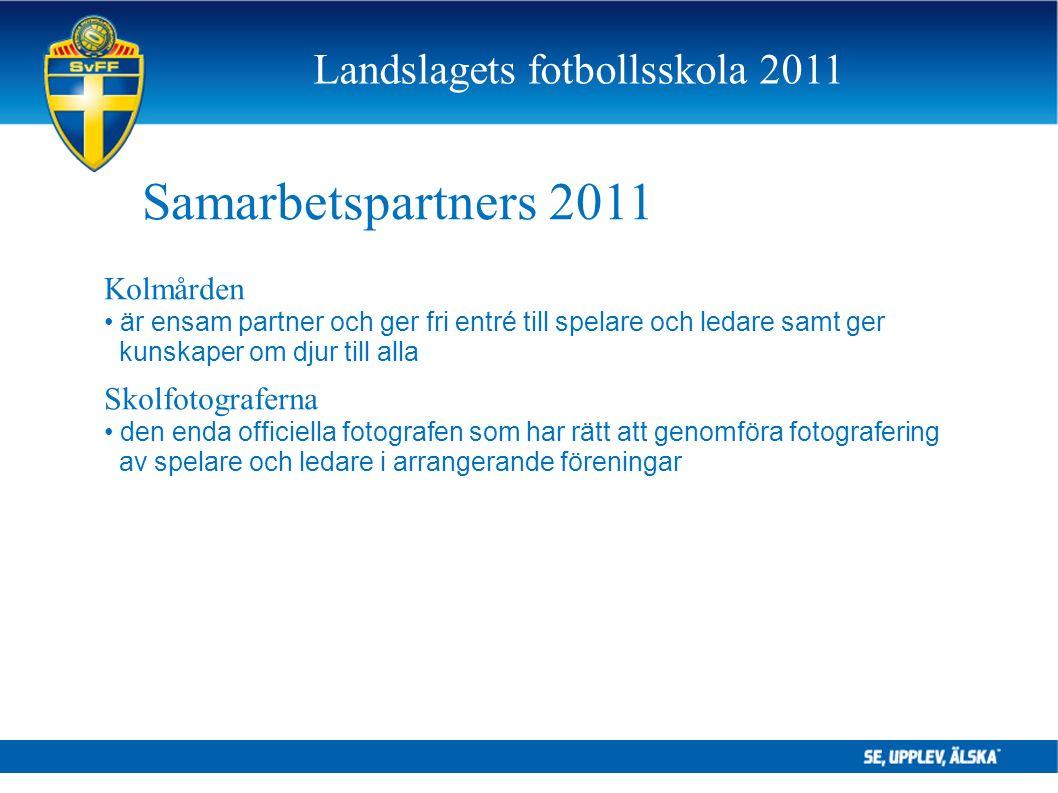Landslagets fotbollsskola 2011 Samarbetspartners 2011 Kolmården är ensam partner och ger fri entré till spelare och ledare samt ger kunskaper om djur