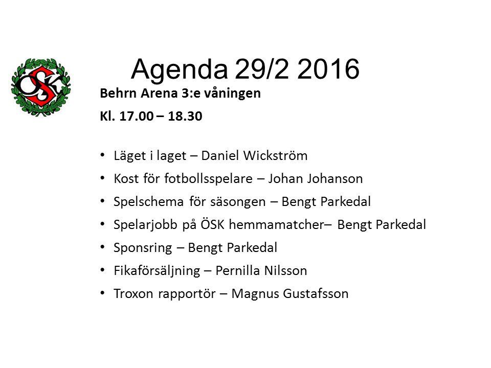 Agenda 29/2 2016 Behrn Arena 3:e våningen Kl.