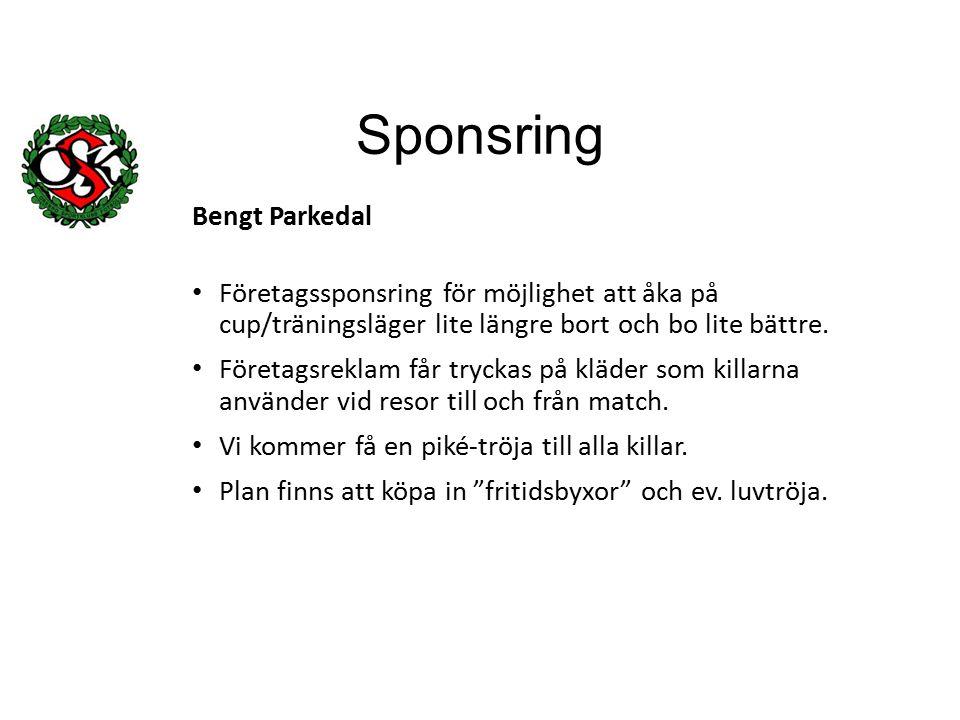 Sponsring Bengt Parkedal Företagssponsring för möjlighet att åka på cup/träningsläger lite längre bort och bo lite bättre.