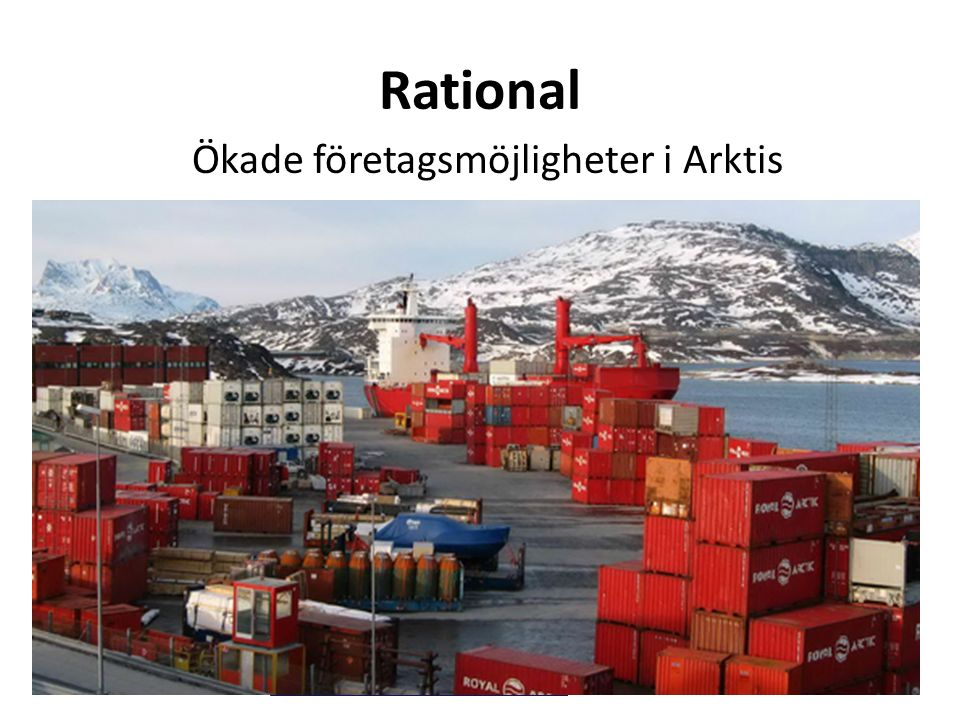 Rational Ökade företagsmöjligheter i Arktis