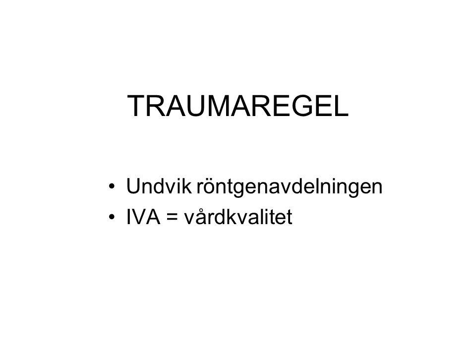 TRAUMAREGEL Undvik röntgenavdelningen IVA = vårdkvalitet