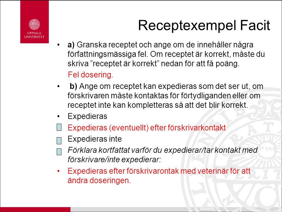 Receptexempel Facit a) Granska receptet och ange om de innehåller några författningsmässiga fel.