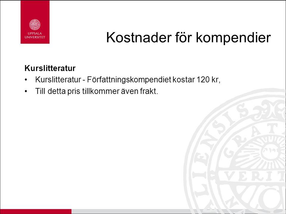Kostnader för kompendier Kurslitteratur Kurslitteratur - Författningskompendiet kostar 120 kr, Till detta pris tillkommer även frakt.