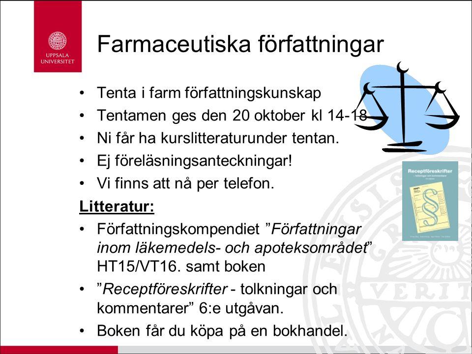 Farmaceutiska författningar Tenta i farm författningskunskap Tentamen ges den 20 oktober kl 14-18 Ni får ha kurslitteraturunder tentan.