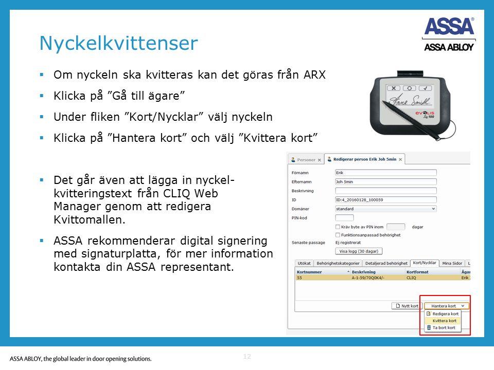 """Nyckelkvittenser  Om nyckeln ska kvitteras kan det göras från ARX  Klicka på """"Gå till ägare""""  Under fliken """"Kort/Nycklar"""" välj nyckeln  Klicka på"""