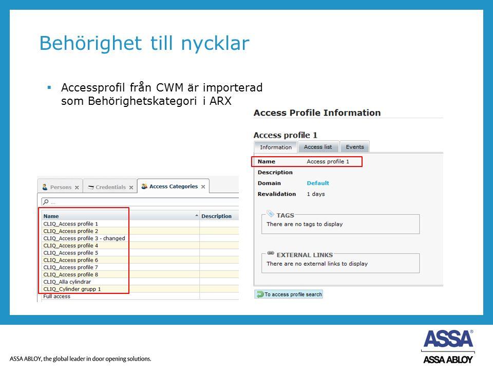 Behörighet till nycklar  Accessprofil från CWM är importerad som Behörighetskategori i ARX