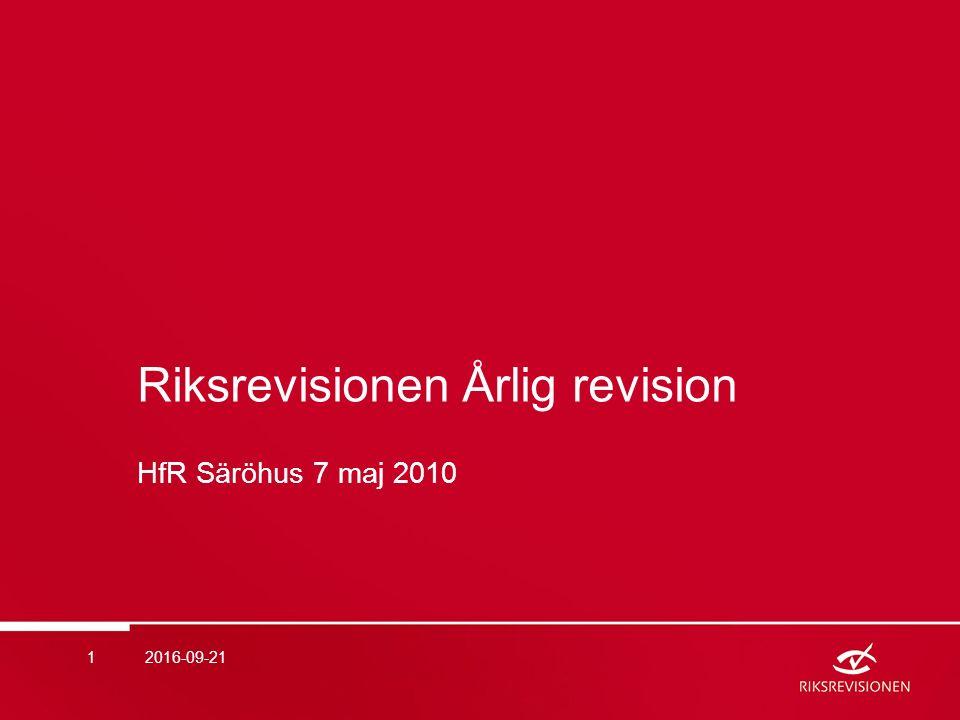 Riksrevisionen Årlig revision HfR Säröhus 7 maj 2010 2016-09-211