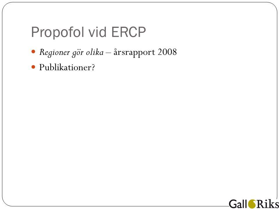 Propofol vid ERCP Regioner gör olika – årsrapport 2008 Publikationer