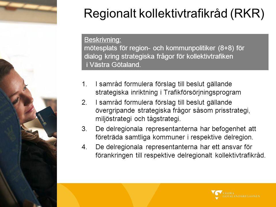 Regionalt kollektivtrafikråd (RKR) 1.I samråd formulera förslag till beslut gällande strategiska inriktning i Trafikförsörjningsprogram 2.I samråd formulera förslag till beslut gällande övergripande strategiska frågor såsom prisstrategi, miljöstrategi och tågstrategi.