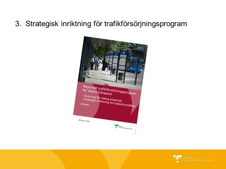 3. Strategisk inriktning för trafikförsörjningsprogram