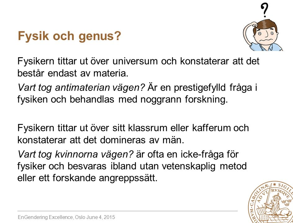 EnGendering Excellence, Oslo June 4, 2015 Fysik och genus.