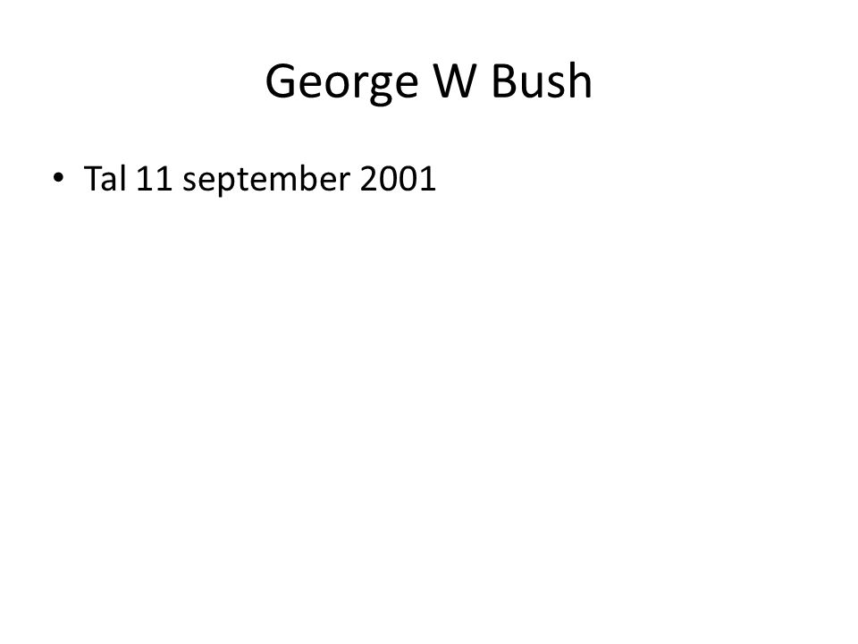 George W Bush Tal 11 september 2001