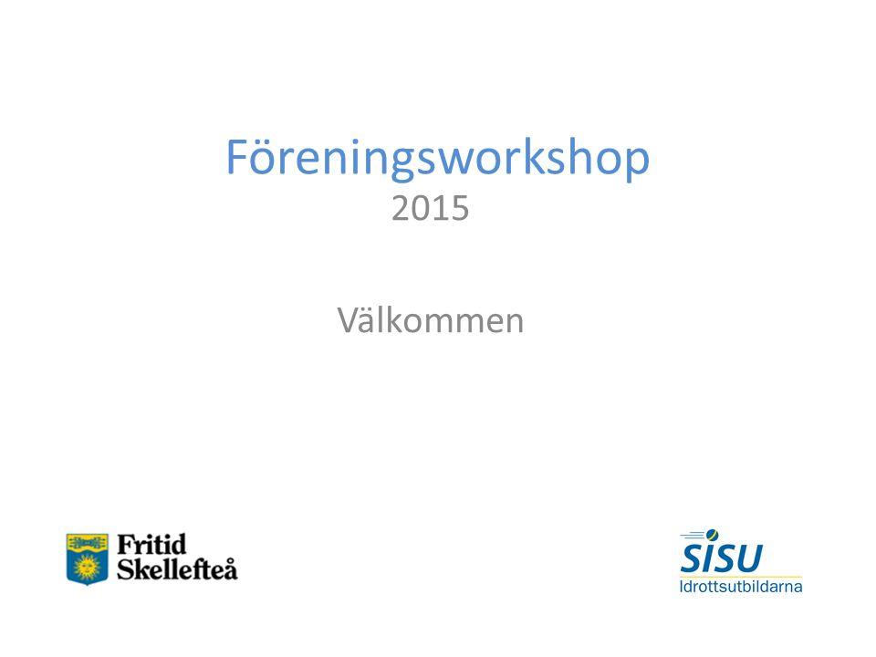 Föreningsworkshop 2015 Välkommen