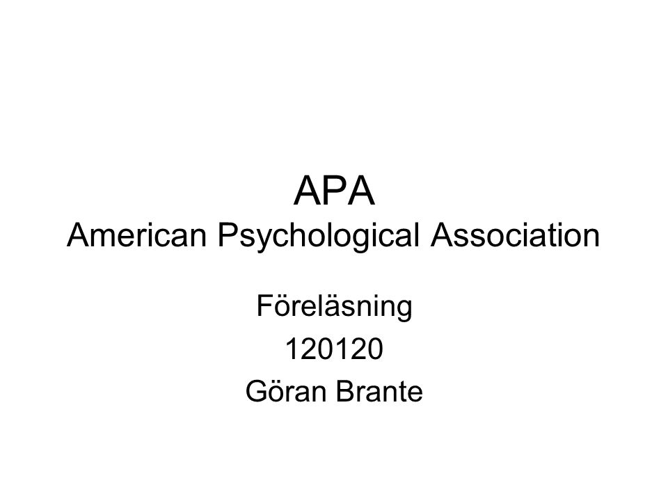 APA American Psychological Association Föreläsning 120120 Göran Brante