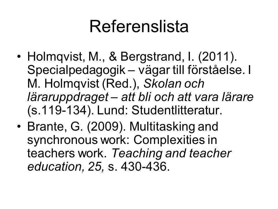 Referenslista Holmqvist, M., & Bergstrand, I. (2011).