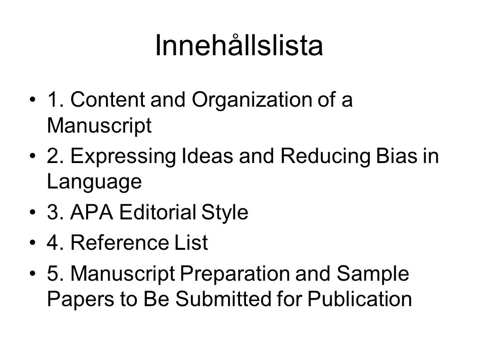 Innehållslista 1. Content and Organization of a Manuscript 2.
