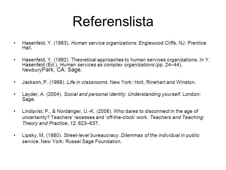 Referenslista Hasenfeld, Y. (1983). Human service organizations. Englewood Cliffs, NJ: Prentice Hall. Hasenfeld, Y. (1992). Theoretical approaches to