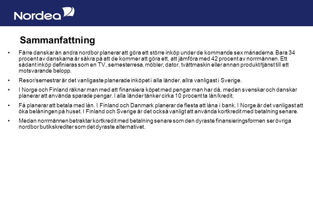 Sida 7 Sammanfattning Färre danskar än andra nordbor planerar att göra ett större inköp under de kommande sex månaderna.