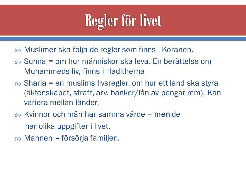  Muslimer ska följa de regler som finns i Koranen.