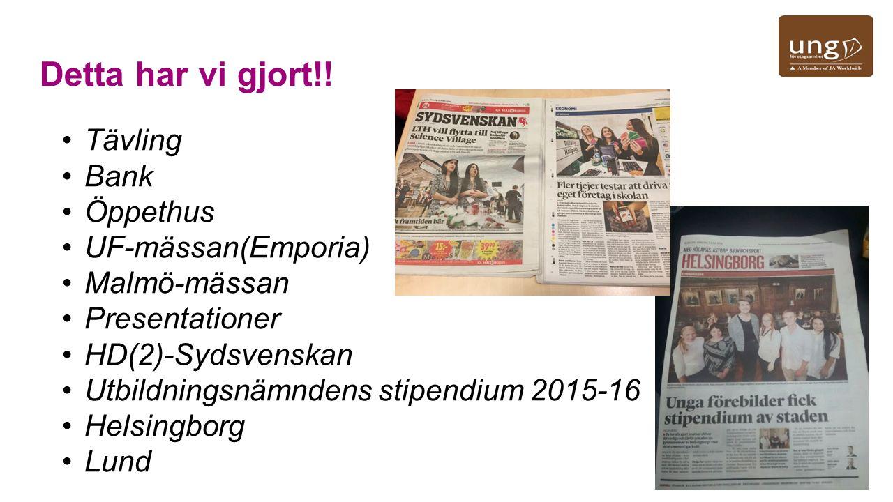 Detta har vi gjort!! Tävling Bank Öppethus UF-mässan(Emporia) Malmö-mässan Presentationer HD(2)-Sydsvenskan Utbildningsnämndens stipendium 2015-16 Hel