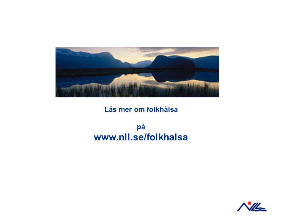 Läs mer om folkhälsa på www.nll.se/folkhalsa