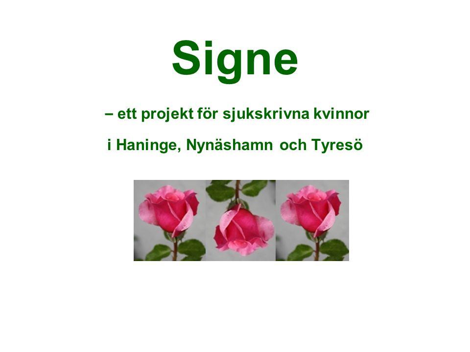Signe – ett projekt för sjukskrivna kvinnor i Haninge, Nynäshamn och Tyresö