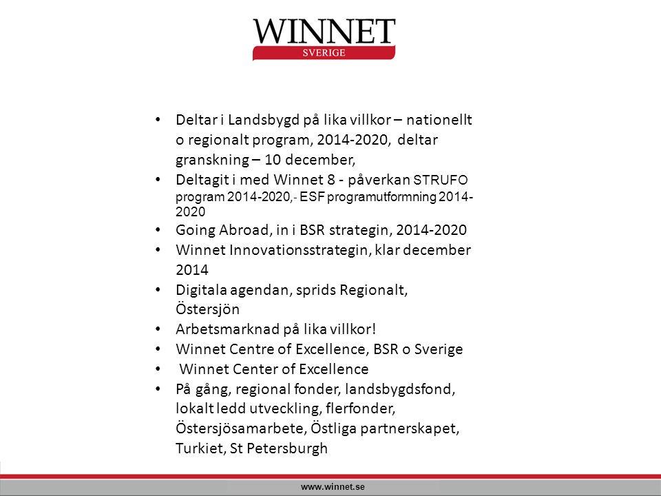 www.winnet.se Deltar i Landsbygd på lika villkor – nationellt o regionalt program, 2014-2020, deltar granskning – 10 december, Deltagit i med Winnet 8