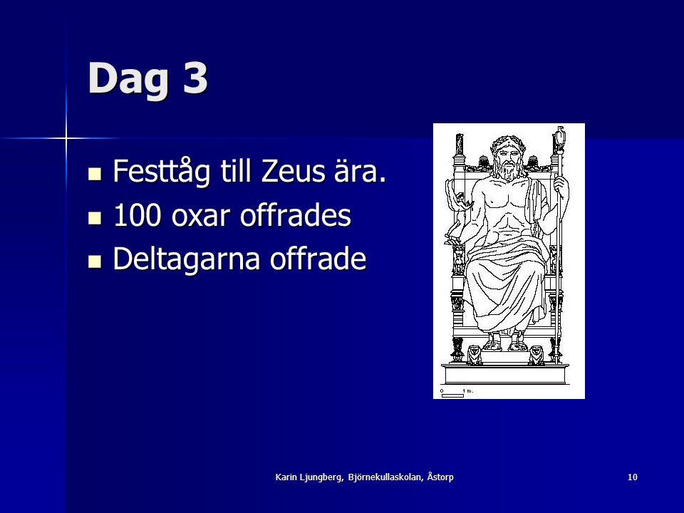 Dag 3 Festtåg till Zeus ära. Festtåg till Zeus ära.