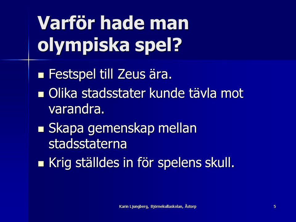 Varför hade man olympiska spel. Festspel till Zeus ära.