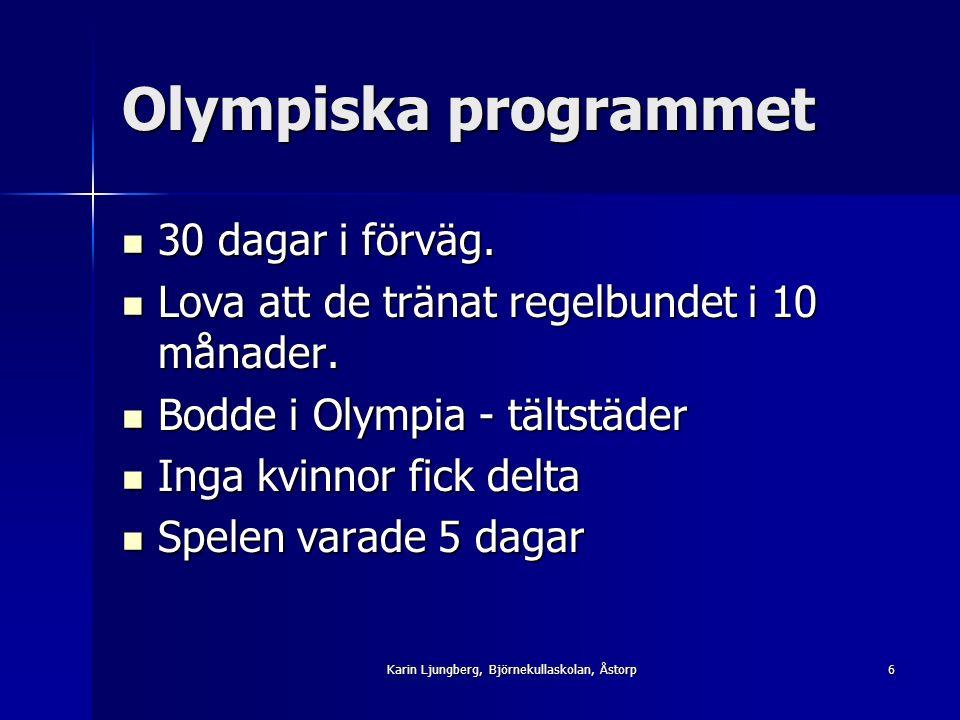 Olympiska programmet 30 dagar i förväg. 30 dagar i förväg.