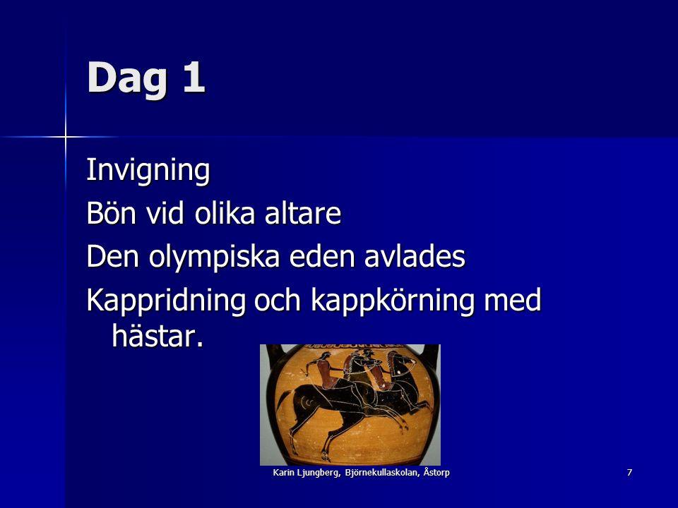 Dag 1 Invigning Bön vid olika altare Den olympiska eden avlades Kappridning och kappkörning med hästar.