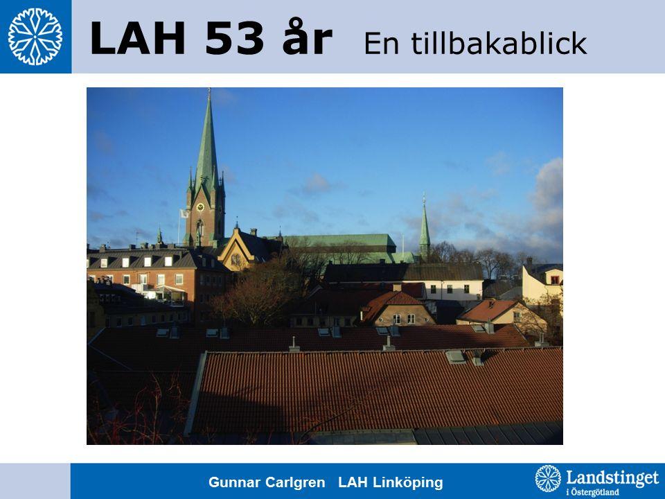 LAH 53 år En tillbakablick Gunnar Carlgren LAH Linköping
