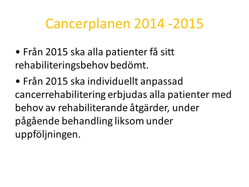 För mer information www.cancercentrum.se www.1177.se/cancer www.cancerfonden.se www.naracancer.se www.anhoriga.se