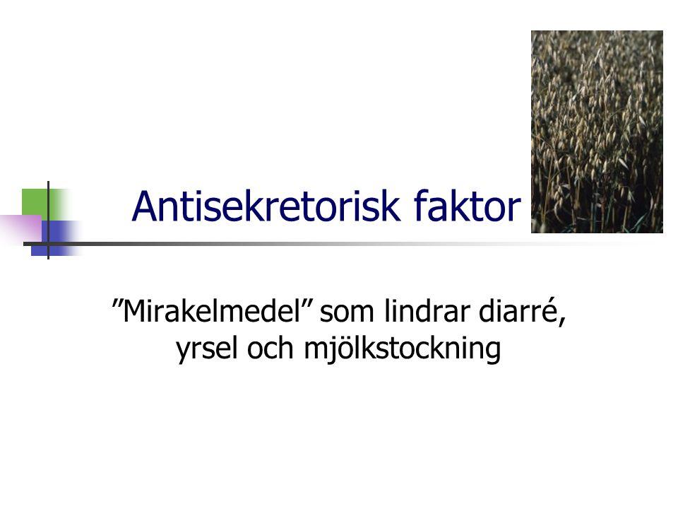 Antisekretorisk faktor Mirakelmedel som lindrar diarré, yrsel och mjölkstockning