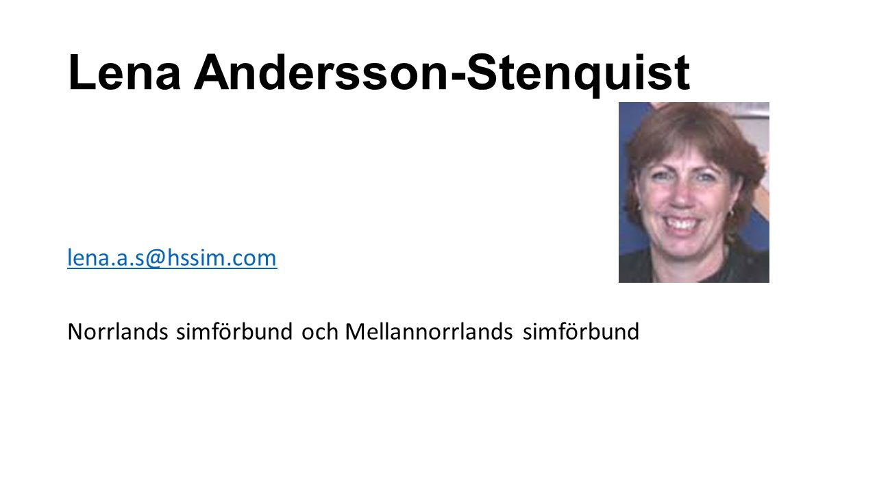 Börje Jacobsson borje.jacobsson@gmail.com Stockholms simförbund samt östra delen av Mellansvenska Simförbundet.
