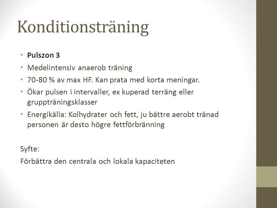 Konditionsträning Pulszon 3 Medelintensiv anaerob träning 70-80 % av max HF.