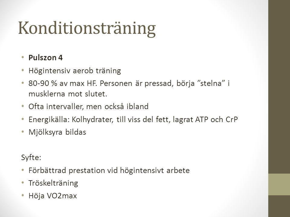 Konditionsträning Pulszon 4 Högintensiv aerob träning 80-90 % av max HF.