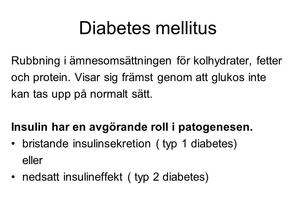 Diabetes mellitus Rubbning i ämnesomsättningen för kolhydrater, fetter och protein.
