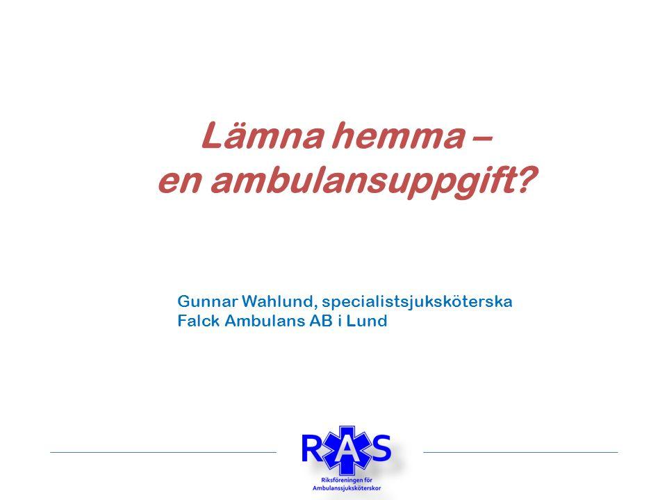 Att lämna hemma, eller… att inte köra alla patienter till akutmottagningen, eller… att triagera varje patient till rätt vårdnivå vid varje enskilt tillfälle, en ambulansuppgift.