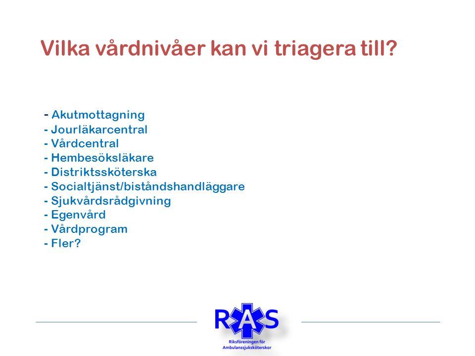 Verktyg vid triagering i Region Skåne: - Specialistsjuksköterskans kompetens och erfarenhet - Triagehandboken - RLS (Regionalt Läkarstöd) - Vårdprogram - Metts - Behandlingsriktlinjer