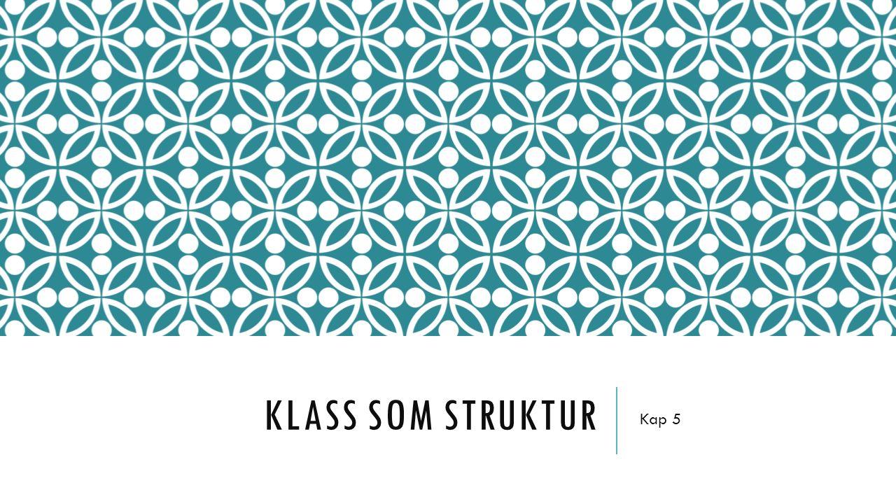KLASS SOM STRUKTUR Kap 5