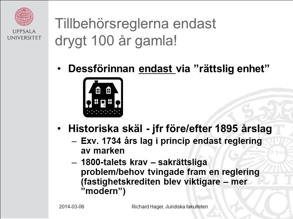 2014-03-06Richard Hager, Juridiska fakulteten Tillbehörsreglerna endast drygt 100 år gamla.