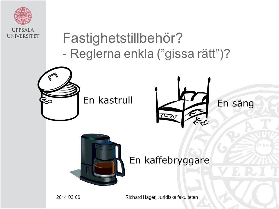 2014-03-06Richard Hager, Juridiska fakulteten Fastighetstillbehör.