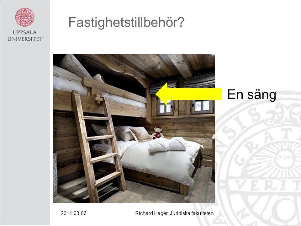 2014-03-06Richard Hager, Juridiska fakulteten Fastighetstillbehör? En säng