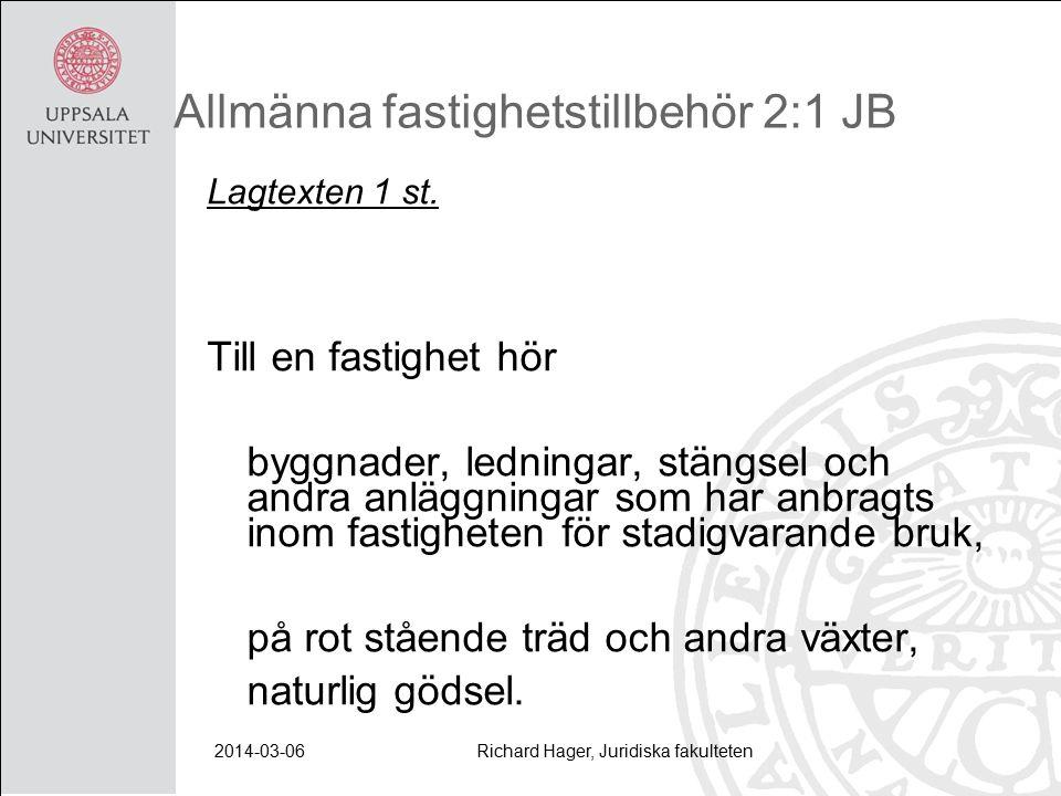 2014-03-06Richard Hager, Juridiska fakulteten Allmänna fastighetstillbehör 2:1 JB Lagtexten 1 st.