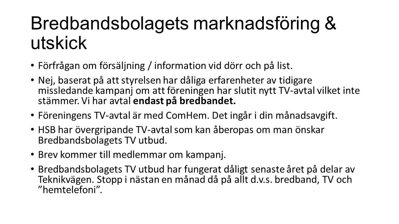 Bredbandsbolagets marknadsföring & utskick Förfrågan om försäljning / information vid dörr och på list.